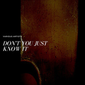 Don't You Just Know It de Various Artists