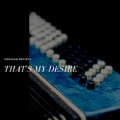That's My Desire by Various Artists