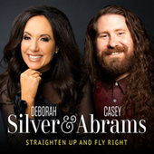 Straighten up and Fly Right by Deborah Silver