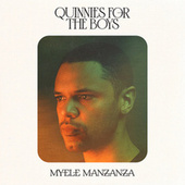 Quinnies for the Boys by Myele Manzanza