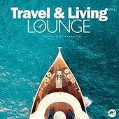 Travel & Living Lounge, Vol. 6 by Marga Sol
