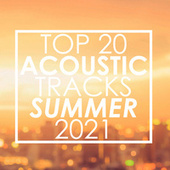 Top 20 Acoustic Tracks Summer 2021 (Instrumental) von Guitar Tribute Players