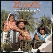Ainda hei de ser feliz 1989 de Zé Alves