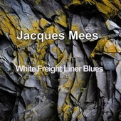 White Freight Liner Blues von Jacques Mees