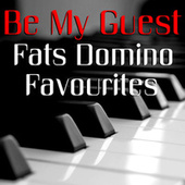 Be My Guest Fats Domino Favourites by Fats Domino