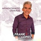 Apaixonado Demais de Frank Lopes