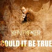 Could It Be True de Ken Parker