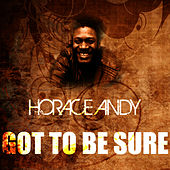 Got To Be Sure by Horace Andy