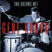 Two Dreams Met de Gene Krupa