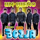 Un Sueño von Grupo Los Borja