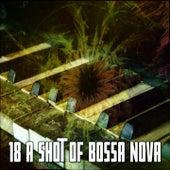 18 A Shot of Bossa Nova by Peaceful Piano