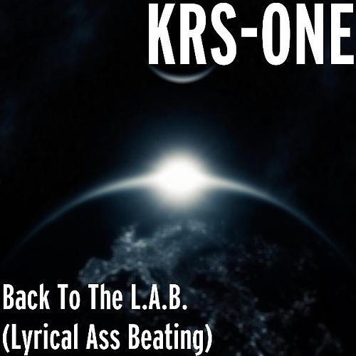 Back to the L.a.B. (Lyrical Ass Beating) by KRS-One
