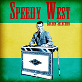 Golden Selection (Remastered) by Speedy West