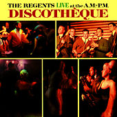 Live At the A.M.-P.M. Discotheque by Regents