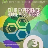 Club Experience: House Music Nights, Vol. 3 by Various Artists