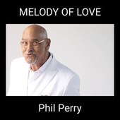 MELODY OF LOVE de Phil Perry