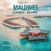 Maldives Sunset Dream (Chillout Your Mind) by Chill N Chill