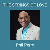 THE STRINGS OF LOVE de Phil Perry