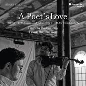 A Poet's Love, Prokofiev: Romeo and Juliet - Schumann: Dichterliebe by Timothy Ridout