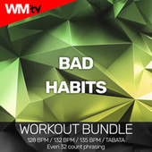 Bad Habits (Workout Bundle / Even 32 Count Phrasing) by Workout Music Tv