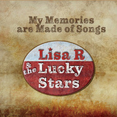 My Memories Are Made of Songs by Lisa R