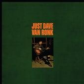 Just Dave Van Ronk de Dave Van Ronk
