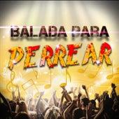 Balada para perrear (Remix) de Dj Cumbio