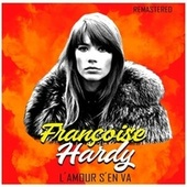 L'amour s'en va (Remastered) by Francoise Hardy