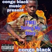 TMS Telling My Story (EP) by Congo black