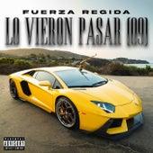 Lo Vieron Pasar (09) by Fuerza Regida