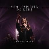 Vem, Espírito de Deus (Ao Vivo) by Bruna Olly