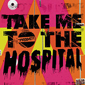 Take Me To The Hospital von The Prodigy