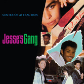 Center Of Attraction by Jesse's Gang