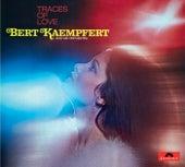 Traces Of Love (Remastered) by Bert Kaempfert