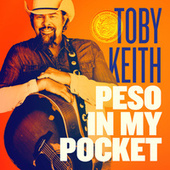 Peso in My Pocket by Toby Keith
