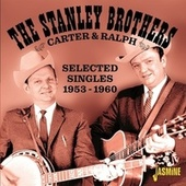 Carter & Ralph: Selected Singles (1953-1960) von The Stanley Brothers