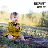 Sleep Baby: Spring Joy by Relaxing Music Therapy