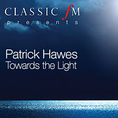 Towards The Light de Patrick Hawes