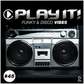 Play It!: Funky & Disco Vibes, Vol. 45 fra Various Artists