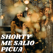 Shorty Me Salio Picua de Various Artists