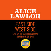 East Side West Side (Live On The Ed Sullivan Show, September 28, 1952) by Alice Lawlor