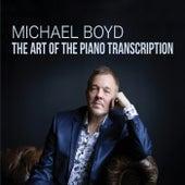 The Art of the Piano Transcription de Michael Boyd