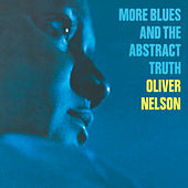More Blues And The Abstract Truth by Oliver Nelson