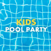 Kids Pool Party by Various Artists