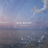 Blue Waters by Yasumu