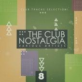 The Club Nostalgia, Vol. 8 de Various Artists