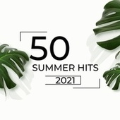 50 Summer Hits 2021 by Various Artists