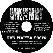 The Wicked Roots by Whiskeydick