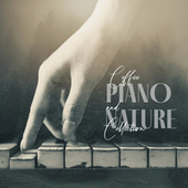 Coffee Piano and Nature Collection by Piano Jazz Background Music Masters