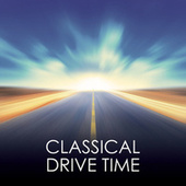 Classical Drive Time von Various Artists